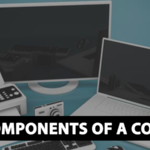 What Are the Main Components Of a Computer 2020