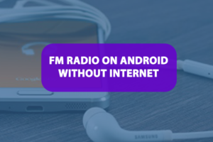 fm radio on android without internet