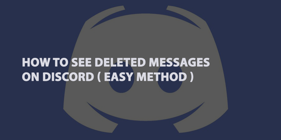 How To See Deleted Messages on Discord ( Easy Method )