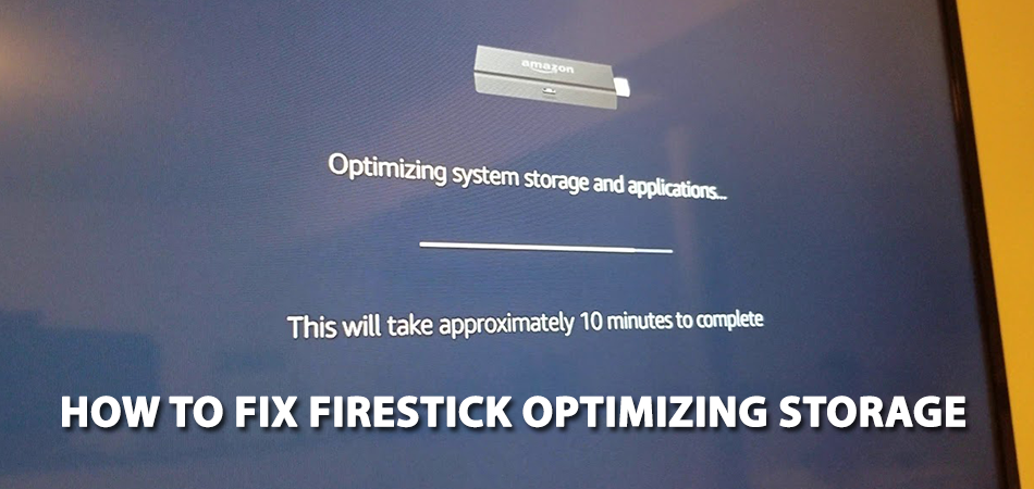 How to Fix Firestick Optimizing Storage